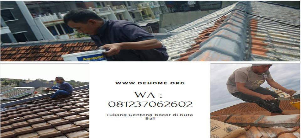 Tukang Genteng Bocor di Kuta Bali Hub 081237062602